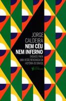 NEM CEU NEM INFERNO - ENSAIOS PARA UMA VISAO RENOVADA DA HISTORIA DO BRASIL