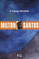 ESPACO DIVIDIDO, O -  OS DOIS CIRCUITOS DA ECONOMIA URBANA DOS PAISES SUBDESENVOLVIDOS