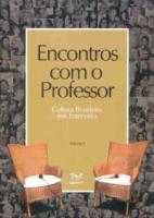 ENCONTROS COM O PROFESSOR VOL 1 - CULTURA BRASILEIRA EM ENTREVISTA - 1
