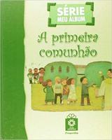 PRIMEIRA COMUNHÃO, A