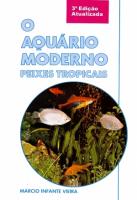 AQUÁRIO MODERNO, O - PEIXES TROPICAIS