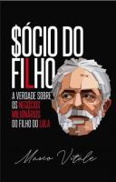SÓCIO DO FILHO - A VERDADE SOBRE OS NEGÓCIOS MILIONÁRIOS DO FILHO DO EX PRESIDENTE LULA