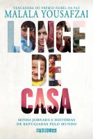 LONGE DE CASA - MINHA JORNADA E HISTÓRIAS DE REFUGIADAS PELO MUNDO