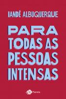 PARA TODAS AS PESSOAS INTENSAS