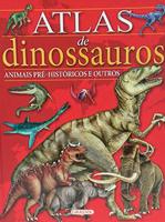 ATLAS DE DINOSSAUROS E ANIMAIS PRÉ-HISTÓRICOS
