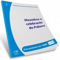 DOCUMENTOS DA CNBB 108 - MINISTÉRIO E CELEBRAÇÃO DA PALAVRA