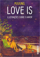 LOVE IS - ILUSTRAÇÕES SOBRE O AMOR