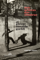 DOIS ARTISTAS DAS SOMBRAS - ENSAIOS SOBRE EL GRECO E OSWALDO GOELDI