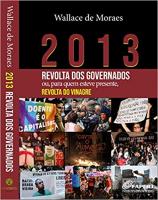 2013 - REVOLTA DOS GOVERNADOS OU PARA QUEM ESTEVE PRESENTE REVOLTA DO VINAGRE