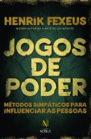 JOGOS DE PODER - MÉTODOS SIMPÁTICOS PARA INFLUENCIAR AS PESSOAS