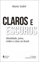 CLAROS E ESCUROS - IDENTIDADE, POVO, MÍDIA E COTAS NO BRASIL