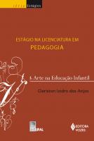 ESTÁGIO NA LICENCIATURA EM PEDAGOGIA VOL. 3 - ARTE NA EDUCAÇÃO INFANTIL