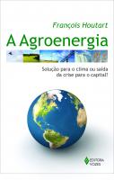 AGROENERGIA - SOLUÇÃO PARA O CLIMA OU SAÍDA DA CRISE PARA O CAPITAL?