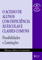 ACESSO DE ALUNOS COM DEFICIÊNCIA ÀS ESCOLAS E CLASSES COMUNS - POSSIBILIDADES E LIMITAÇÕES