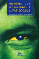 HISTÓRIA DOS MOVIMENTOS E LUTAS SOCIAIS - A CONSTRUÇÃO DA CIDADANIA DOS BRASILEIROS