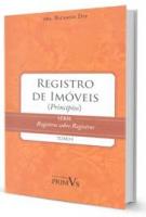 REGISTRO DE IMOVEIS - PRINCIPIOS TOMO I