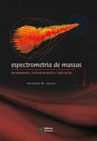 ESPECTROMETRIA DE MASSAS - FUNDAMENTOS INSTRUMENTAÇÃO E APLICAÇÕES