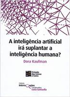 A INTELIGÊNCIA ARTIFICIAL IRÁ SUPLANTAR A INTELIGÊNCIA HUMANA?