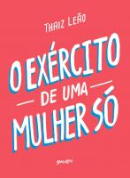 O EXÉRCITO DE UMA MULHER SÓ