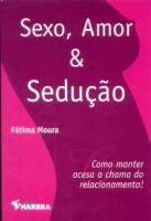 SEXO, AMOR E SEDUCAO - 1