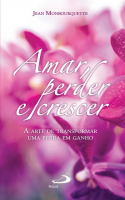 AMAR, PERDER E CRESCER - A ARTE DE TRANSFORMAR UMA PERDA EM GANHO - 8