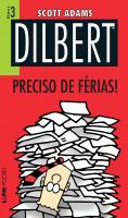 DILBERT 3 - PRECISO DE FÉRIAS! - Vol. 733