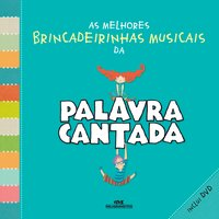 AS MELHORES BRINCADEIRINHAS MUSICAIS DA PALAVRA CANTADA