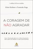 A CORAGEM DE NÃO AGRADAR