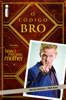 O CÓDIGO BRO - (DA SÉRIE HOW I MET YOUR MOTHER)