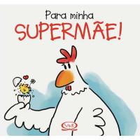 PARA MINHA SUPERMÃE!