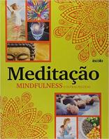 MEDITAÇÃO: MINDFULNESS E OUTRAS PRÁTICAS