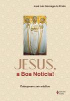 JESUS, A BOA NOTÍCIA! - CATEQUESE COM ADULTOS