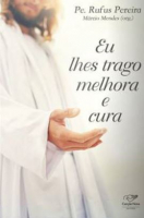 EU LHES TRAGO MELHORA E CURA
