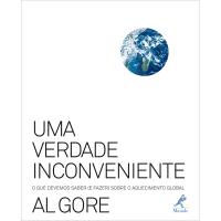 UMA VERDADE INCONVENIENTE - O QUE DEVEMOS SABER (E FAZER) SOBRE O AQUECIMENTO GLOBAL