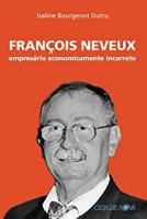 FRANCOIS NEVEUX - EMPRESARIO ECONOMICAMENTE INCORRETO