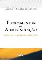 FUNDAMENTOS DA ADMINISTRAÇÃO: CONCEITOS E PRÁTICAS ESSENCIAIS