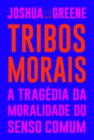 TRIBOS MORAIS: A TRAGÉDIA DA MORALIDADE DO SENSO COMUM