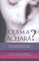QUEM A ACHARA - ATE OS HOMENS GOSTARIAM DE SABER SOBRE AS 12 VIRTUDES DA MULHER BEM-SUCEDIDA