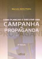 COMO PLANEJAR E EXECUTAR UMA CAMPANHA DE PROPAGANDA