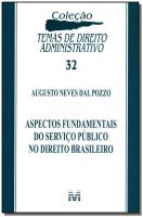 ASPECTOS FUNDAMENTAIS DO SERVIÇO PÚBLICO NO DIREITO BRASILEIRO - 1 ED./2012