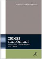 CRIMES ECOLÓGICOS - ASPECTOS PENAIS E PROCESSUAIS PENAIS - LEI N. 9.605/98