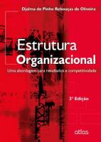 ESTRUTURA ORGANIZACIONAL: UMA ABORDAGEM PARA RESULTADOS E COMPETITIVIDADE