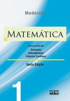 MATEMÁTICA: PARA OS CURSOS DE ECONOMIA, ADMINISTRAÇÃO E CIÊNCIAS CONTÁBEIS - VOLUME 1