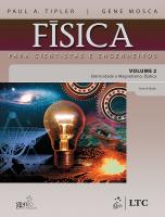 FÍSICA PARA CIENTISTAS E ENGENHEIROS VOL.2 - ELETRICIDADE E MAGNETISMO, ÓPTICA
