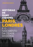 HISTORIA DE DUAS CIDADES - PARIS, LONDRES E O NASCIMENTO DA CIDADE MODERNA