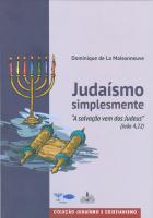 JUDAÍSMO SIMPLESMENTE - A SALVAÇÃO VEM DOS JUDEUS