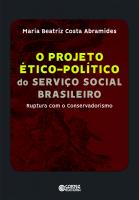 PROJETO ÉTICO-POLÍTICO DO SERVIÇO SOCIAL BRASILEIRO - RUPTURA COM O CONSERVADORISMO