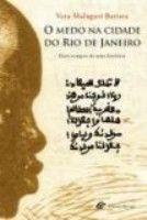 MEDO NA CIDADE DO RIO DE JANEIRO, O - DOIS TEMPOS DE...