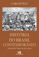 HISTÓRIA DO BRASIL CONTEMPORÂNEO - DA MORTE DE VARGAS AOS DIAS ATUAIS