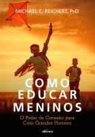 COMO EDUCAR MENINOS - O PODER DA CONEXÃO PARA CRIAR GRANDES HOMENS